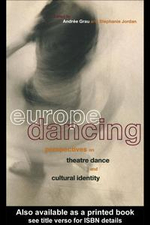 Europe Dancing : Perspectives on Theatre Dance and Cultural Identity