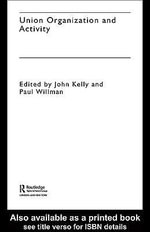 Union Organization and Activity - John Kelly