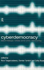 Cyberdemocracy : Technology, Cities and Civic Networks