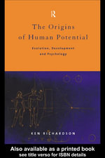 The Origins of Human Potential : Evolution, Development, and Psychology - Ken Richardson