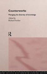 Counterworks : Managing the Diversity of Knowledge