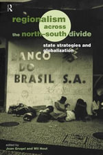 Regionalism Across the North/South Divide : State Strategies and Globalization