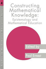 Constructing Mathematical Knowledge : Epistemology and Mathematics Education