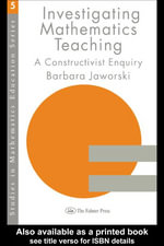Investigating Mathematics Teaching : A Constructivist Enquiry - Barbara Jaworski
