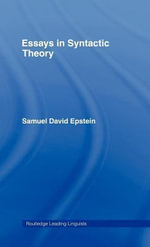 Essays in Syntactic Theory - Samuel David Epstein