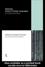 Teaching Modern Foreign Languages at Advanced Level - Norbert Pachler