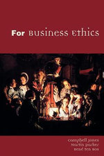 For Business Ethics : A Critical Text - Campbell Jones