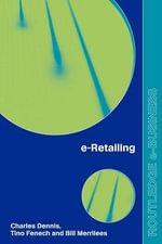 E-Retailing - Charles Dennis