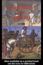 Law and Theology in the Middle Ages - G. R. Evans