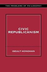 Civic Republicanism - Iseult Honohan
