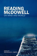 Reading McDowell : On Mind and World