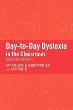Day-To-Day Dyslexia in the Classroom - Joy Pollock
