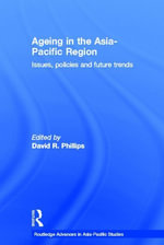 Ageing in the Asia-Pacific Region : Issues, Policies and Future Trends