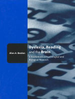 Dyslexia, Reading and the Brain : A Sourcebook of Psychological and Biological Research - Alan A. Beaton