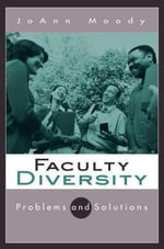 Faculty Diversity : Problems and Solutions - Joann Moody