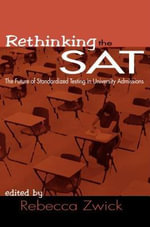 Rethinking the SAT : The Future of Standardized Testing in University Admissions - Rebecca Zwick