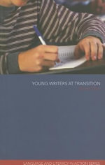 Young Writers at Transition : a case study - Daniel Tabor