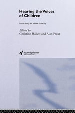 Hearing the Voices of Children : Social Policy for a New Century