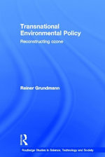 Transnational Environmental Policy : Reconstructing Ozone - Reiner Grundmann