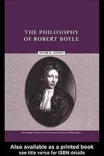 The Philosophy of Robert Boyle - Peter R. Anstey