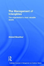 Management of Intangibles : The Organisation's Most Valuable Assets - Ahmed Bounfour