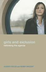 Girls and Exclusion : Rethinking the Agenda - Audrey Osler