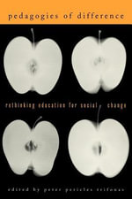 Pedagogies of Difference : Rethinking Education for Social Change