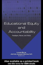 Educational Equity and Accountability : Paradigms, Policies, and Politics - Linda Skrla