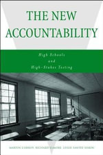 The New Accountability : High Schools and High Stakes Testing - Martin Carnoy