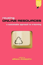 Reusing Online Resources : A Sustainable Approach to E-Learning