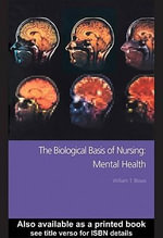 The Biological Basis of Nursing : Mental Health - William T. Blows
