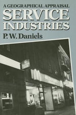 Service Industries : A Geographical Appraisal - Peter Daniels