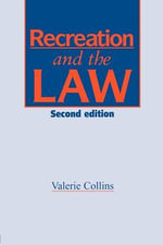 Recreation and the Law : Second Edition - V. Collins