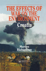 Effects of War on the Environment : Croatia - M. Richardson