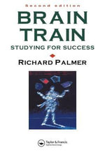 Brain Train : Studying for Success - Richard Palmer