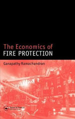 Economics of Fire Protection : Modern Architects and the Future City, 1928-53 - Ganapathy Ramachandran
