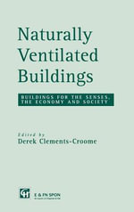Naturally Ventilated Buildings : Buildings for the Senses, Economy and Society