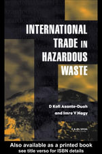 International Trade in Hazardous Wastes - D. K. Asante-Duah