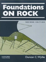Foundations on Rock : Engineering Practice - Duncan Wyllie