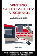 Writing Successfully in Science - Maeve O'Connor