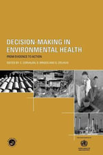 Decision-Making in Environmental Health : From Evidence to Action - C. Corvalan