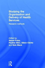 Studying the Organisation and the Delivery of the Health Services : Research Methods