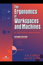 The Ergonomics of Workspaces and Machines : A Design Manual - E. N. Corlett