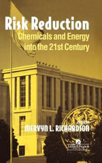 Risk Reduction : Chemicals and Energy Into the 21st Century - Mervyn Richardson