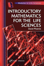 Introductory Mathematics for the Life Sciences - David Phoenix