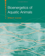 Bioenergetics of Aquatic Animals - Albert Lucas