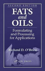 Fats and Oils : Formulating and Processing for Applications, Second Edition - Richard D. O'Brien