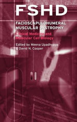 Facioscapulohumeral Muscular Dystrophy (FSHD) : Clinical Medicine and Molecular Cell Biology - D.N. Cooper