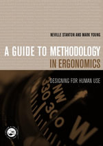 Guide to Methodology in Ergonomics : Designing for Human Use - Neville Stanton