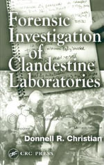 Forensic Investigation of Clandestine Laboratories - Donnell R., JR. Christian